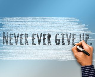 SHOW RESILIENCE – NEVER GIVE UP